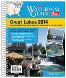 Waterway Guide Great Lakes 2014 Plus The Great Loop Route From The Erie Canal To The Gulf Coast